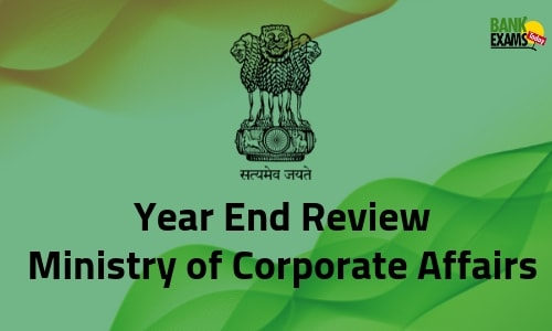 Year End Review: Ministry of Corporate Affairs