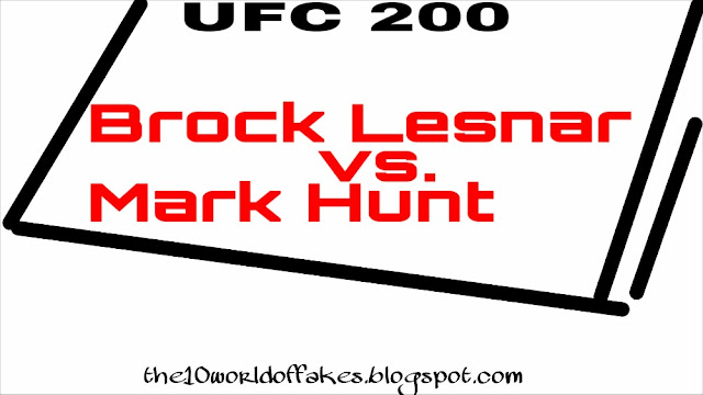UFC - Brock Lesnar vs. Mark Hunt  - UFC 200, Las Vegas.
