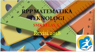 RPP Matematika Teknologi SMK Kelas X Kurikulum 2013 Revisi 2018