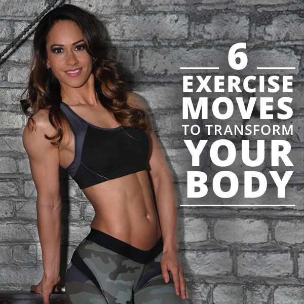 6 Exercises to Transform Your Body