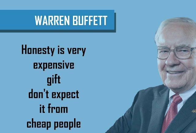 Quote by WARREN BUFFETT - Honesty is very expensive gift don't expect it from cheap people