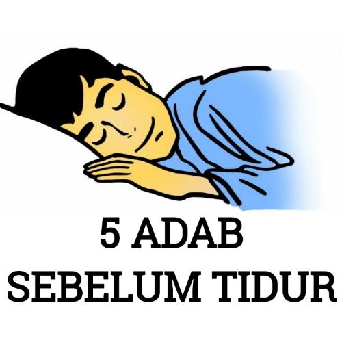 5 ADAB SEBELUM TIDUR