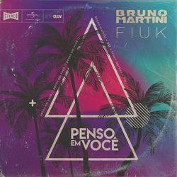 Baixar Penso Em Você - Bruno Martini & Fiuk Mp3