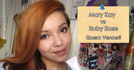 Duelo de bases: Mary Kay vs Ruby Rose. Quem Vence?