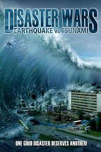Watch Disaster Wars: Earthquake vs. Tsunami Online Free in HD