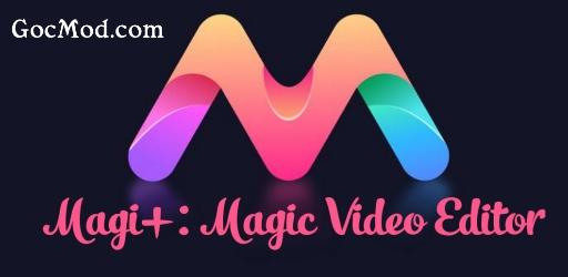 Magi+: Magic Video Editor v1.5.2 [VIP]