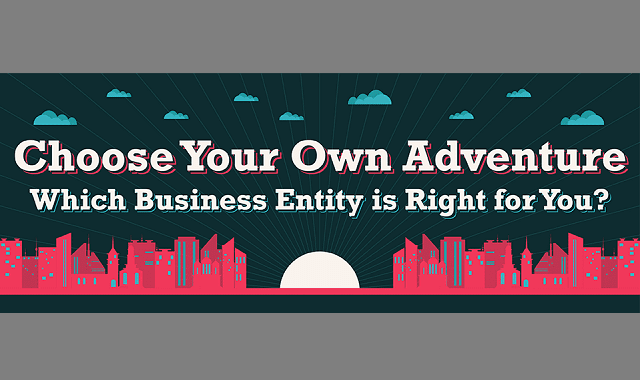 Choose Your Own Adventure: Which Business Entity is Right for You?