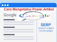 Cara Mengetahui Posisi Artikel Di Search Engine