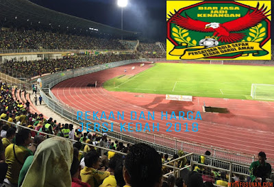Gambar Rekaan dan Harga Jersi Baru Kedah 2018