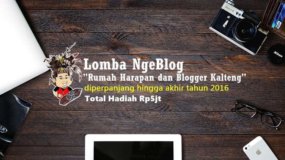 Kamu Pemuda Kalteng? Ikuti Lomba Menulis Blog Bersama Rumah Harapan dan Blogger Kalteng