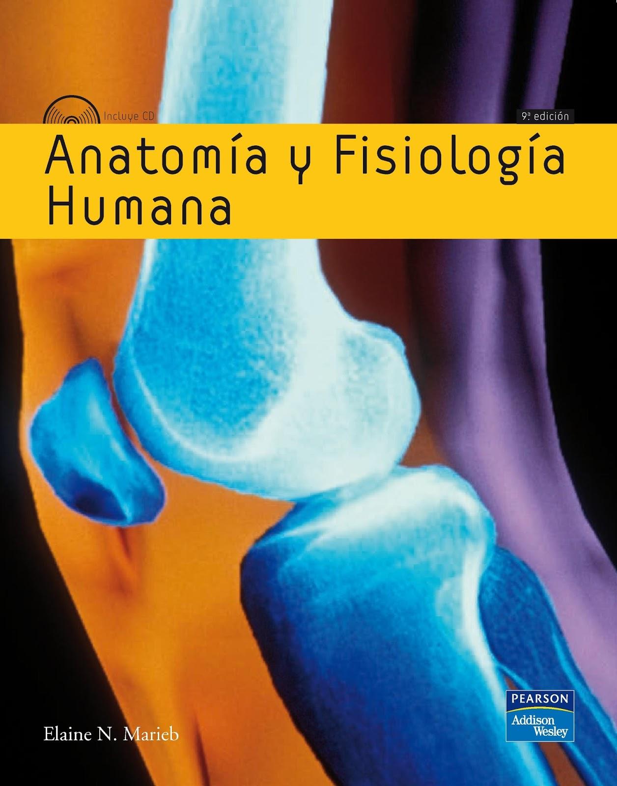 Anatomía y fisiología Humana, 9na. Edición – Elaine N. Marieb