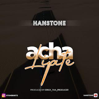 Hanstone - Acha Lipite