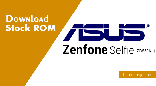 Download Stock ROM ASUS Zenfone Selfie (ZD551KL)