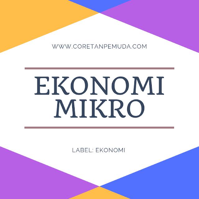 Ekonomi Mikro: Pengertian, Tujuan, Ruang Lingkup, Contoh Permasalahannya
