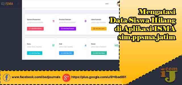 Mengatasi Data Siswa Hilang di Aplikasi ISMA sim.ppsma.jatim