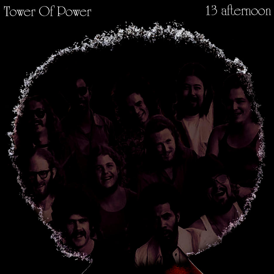 TOWER OF POWER - 13 afternoon