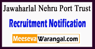 JNPT Jawaharlal Nehru Port Trust Recruitment Notification 2017 Last Date 11-07-2017