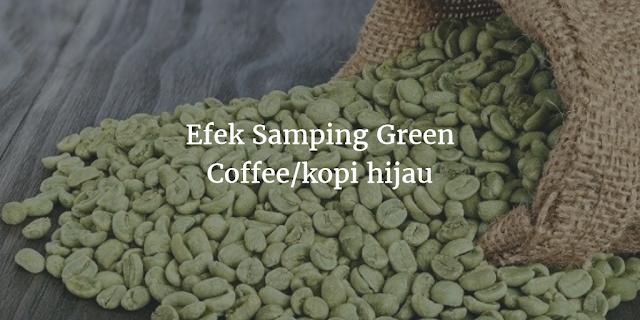 6 Efek Samping Greencoffe/kopi hijau