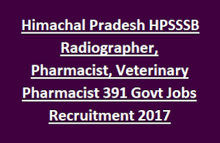 Himachal Pradesh HPSSSB Radiographer, Pharmacist, Veterinary Pharmacist 391 Govt Jobs Recruitment 2017 Notification