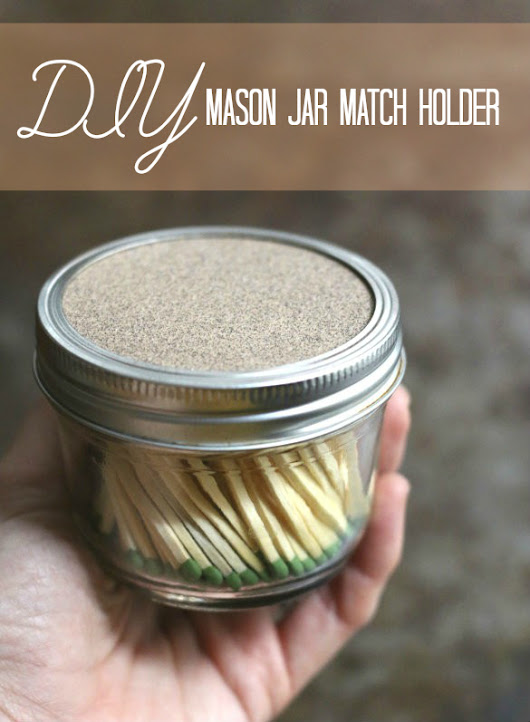 How To: DIY Mason Jar Match Holder | 17 Apart: How To: DIY Mason Jar Match Holder