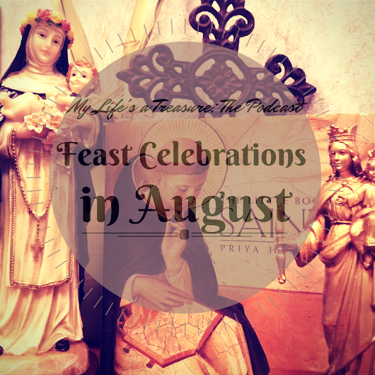 Episode 22 - Feast Day Celebrations in August