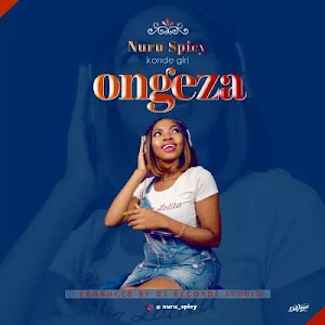 Download Audio | Nuru Spice - Ongeza