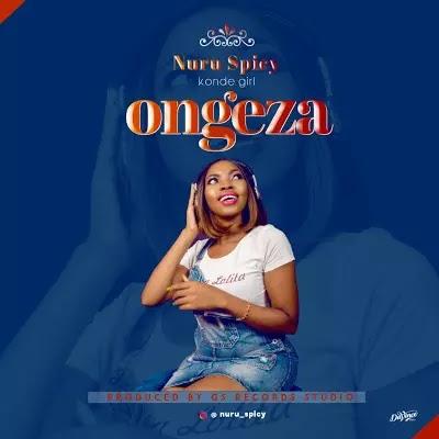 Download Audio | Nuru Spice - Ongeza