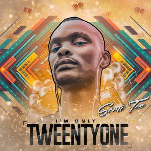 Semi Tee – I'm Only TweentyOne album