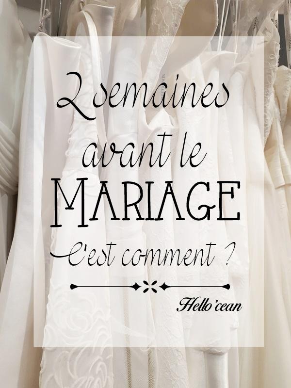 A moins de 2 semaines du mariage, c'est comment ?