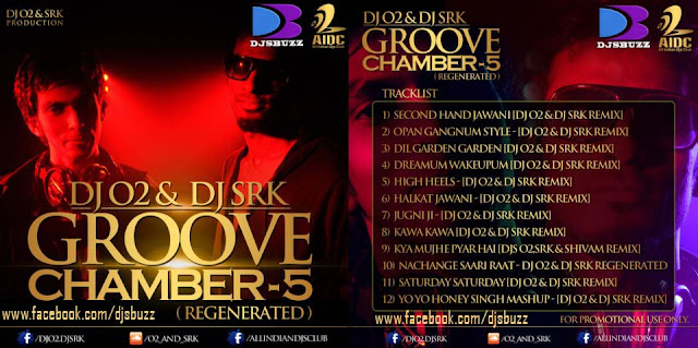 GROOVE CHAMBER – 5 [REGENERATED] BY DJ O2 & DJ SRK