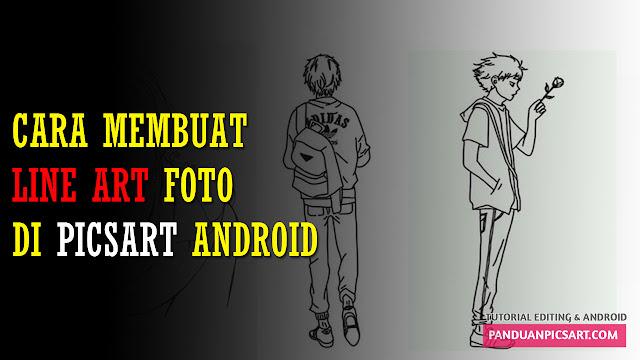 Cara Mudah Membuat Foto Line Art di Picsart Android