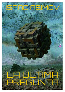 LA-ULTIMA-PREGUNTA-Isaac-Asimov-1956