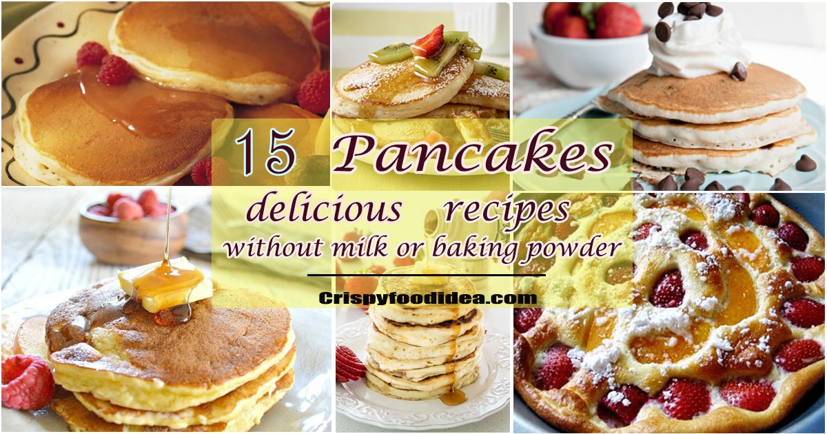 pancakes recipes without milk or baking powder