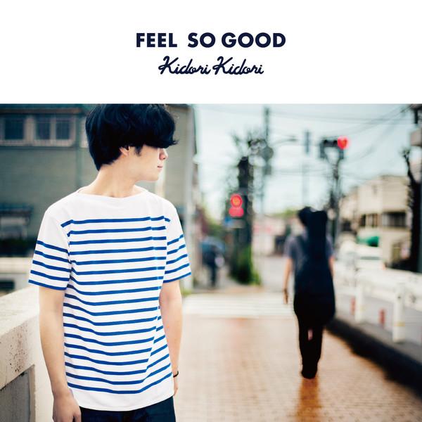 [Album] Kidori Kidori - フィールソーグッド e.p. (2016.06.08/RAR/MP3)