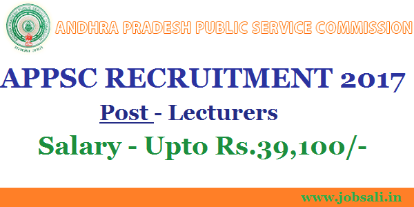 APPSC Latest Notification 2017, APPSC Lecturer Jobs, APPSC general Recruitment