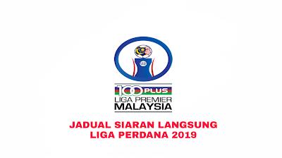 Jadual Siaran Langsung Liga Perdana Malaysia 2019