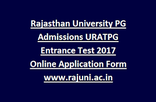 Rajasthan University PG Admissions URATPG Entrance Test 2017 Online Application Form www.rajuni.ac.in