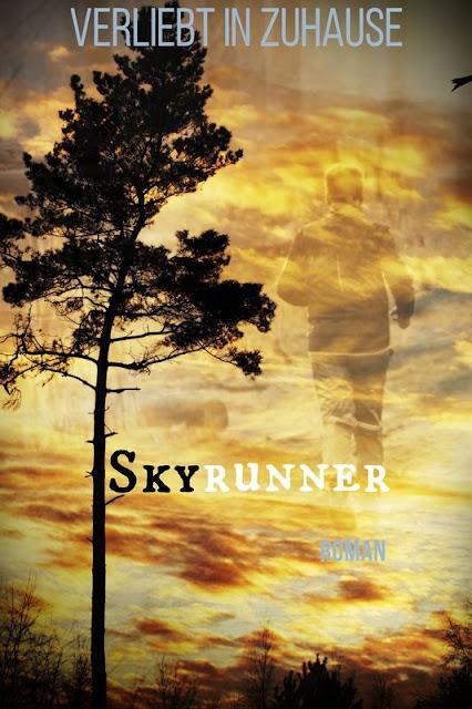 2in1 Fotoprojekt: Träumen erlaubt -Der Skyrunner als Roman von Verliebt in Zuhause ;-)