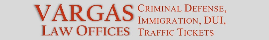 Vargas Law Offices. Criminal Defense, Immigration, and DUI Defense