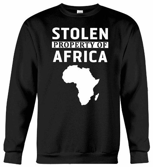 Stolen Property Of Africa Hoodie, Stolen Property Of Africa Sweatshirt, Stolen Property Of Africa Sweater, Stolen Property Of Africa Shirts, stolen property south africa, possession of stolen property south africa,