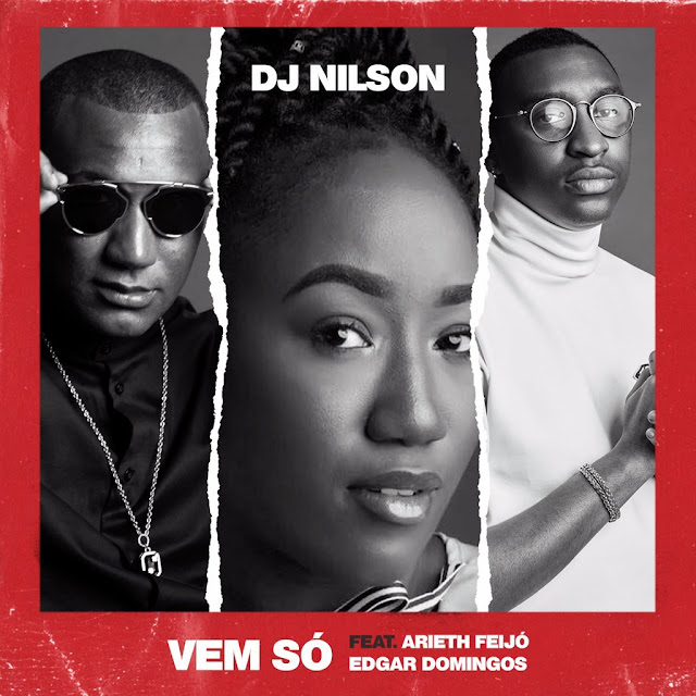 DJ Nilson - Vem Só (feat. Arieth Feijó & Edgar Domingos)