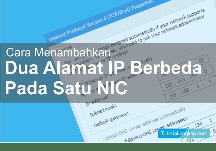 Cara Setting Dua IP Address Pada Satu NIC atau LAN Card Komputer