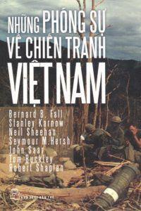 Những phóng sự về chiến tranh Việt Nam - Nhiều Tác Giả
