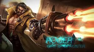 Tips Menggunakan Hero Roger, Serigala Yang Mematikan!