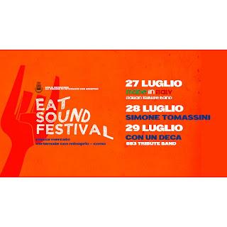 Eat Sound Festival 27-28-29 Luglio Vertemate con Minoprio (CO)