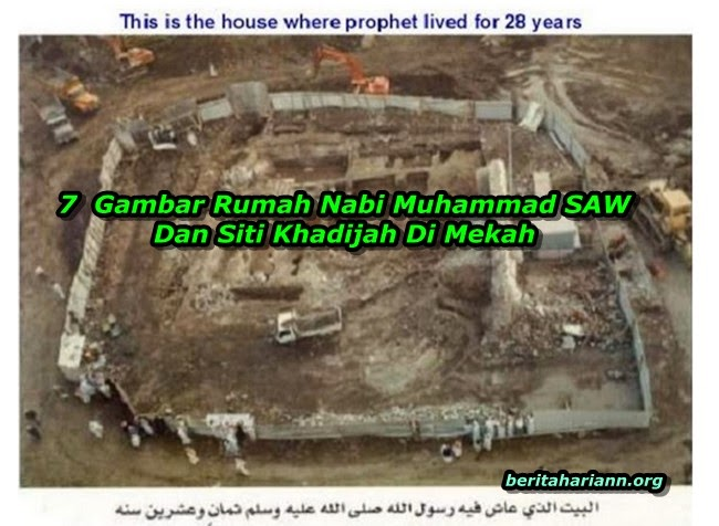 7 Gambar Rumah Nabi Muhammad SAW Dan Siti Khadijah Di