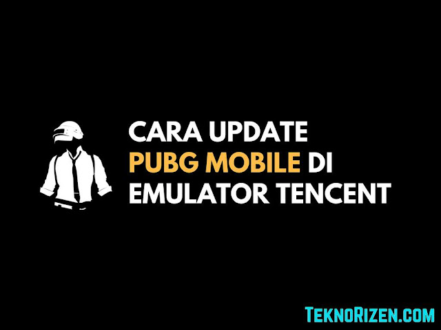 Cara Update Manual PUBG Mobile di Tencent Gaming Buddy Tutorial Update Manual PUBG Mobile di Tencent Gaming Buddy