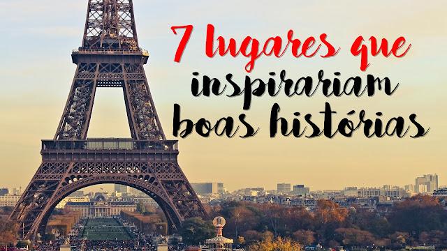 7 lugares que inspirariam boas histórias