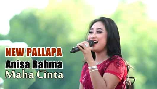 download lagu maha cinta mp3 new pallapa anisa rahma