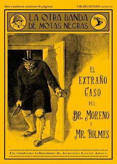 La otra banda de motas negras: El extraño caso del Dr. Moreno y Mr. Holmes